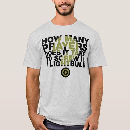 How Many Prayers? T-Shirt