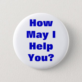 How May I Help You 2 Inch Round Button