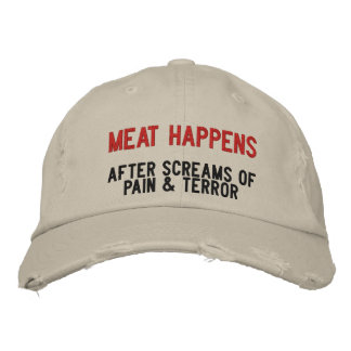 How Meat Happens Embroidered Hat