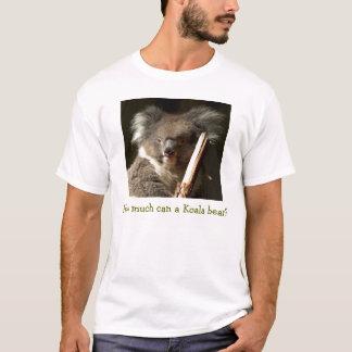 How much can a Koala bear? T-Shirt