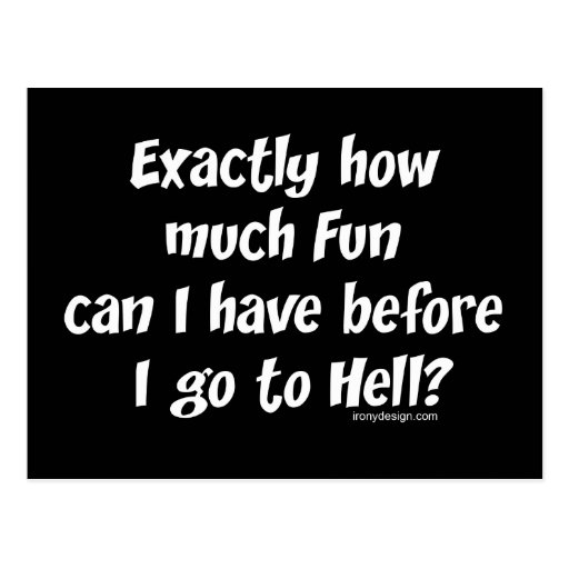 How Much Fun Before Hell? Postcards