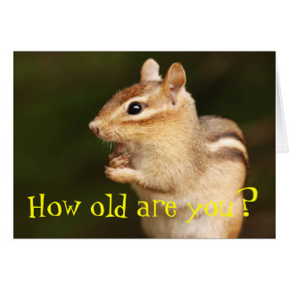 How Old Are You? Chipmunk Birthday Card