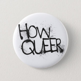 How Queer 2 Inch Round Button
