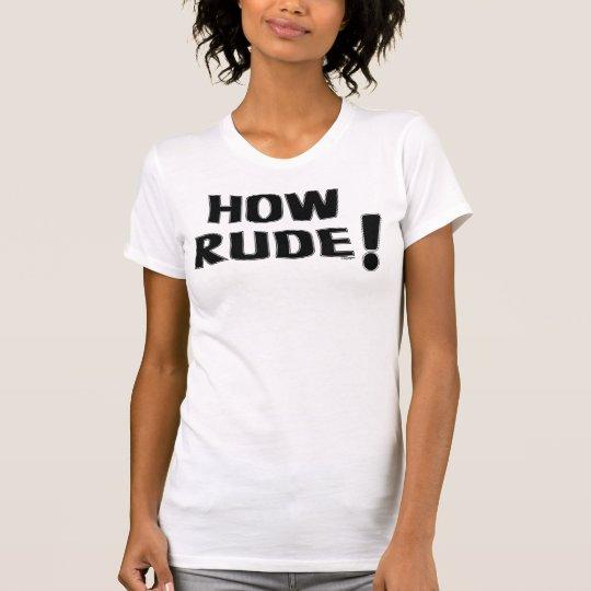 How Rude! T-Shirt