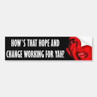 How s That Hope Change Working Bumper Stickers