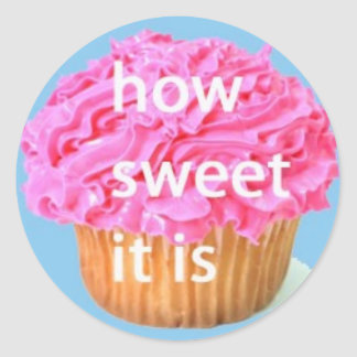how sweet it is cupcake classic round sticker