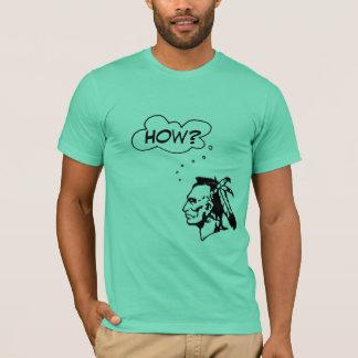 How? T-Shirt