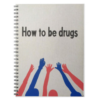 how to be drugs notebook