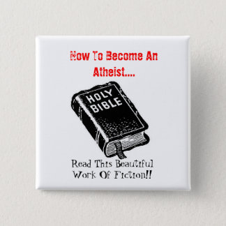 How To Become An Atheist.... 2 Inch Square Button