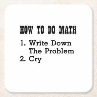 How To Do Math Funny T Shirts Square Paper Coaster
