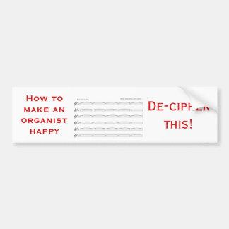 How to make an organist happy bumper sticker