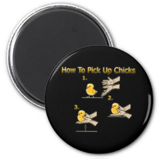 How To Pick Up Chicks Funny Directions 2 Inch Round Magnet