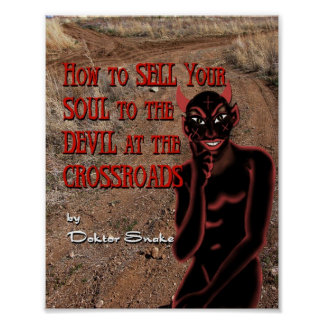 How to Sell Your Soul to the Devil at the Crossroa Poster