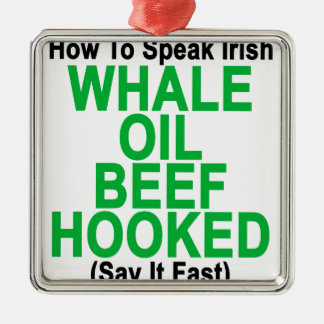 How To Speak Irish T-Shirt.png Metal Ornament