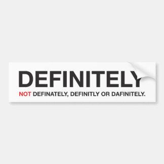 How to spell definitely bumper sticker