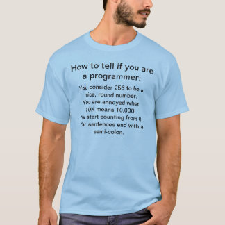 How to tell if you are a programmer T-Shirt