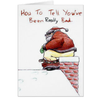 How to tell you have been REALLY bad Christmas Car Greeting Card