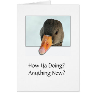 How Ya Doing? Anything New? Card