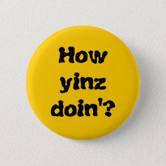 """""""How Yinz Doin'?"""" Button"""