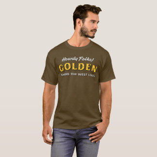 Howdy Folks! Golden T-Shirt