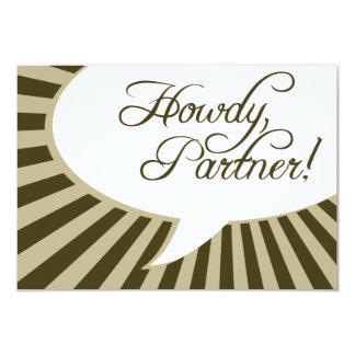 "Howdy, Partner! : comic speech bubble 3.5"" X 5"" Invitation Card"