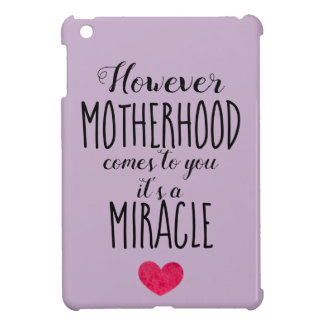 However Motherhood Comes to You, Miracle Adoption iPad Mini Cover