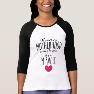 However Motherhood Comes to You, Miracle Adoption T-Shirt
