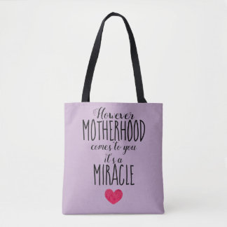However Motherhood Comes to You, Miracle Adoption Tote Bag