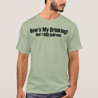 How's My Drinking T-shirt