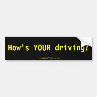"""How's My Driving?"" bumper sticker"