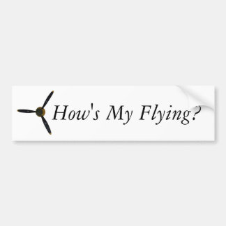 How's My Flying? Bumper Sticker
