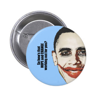 Hows that hope and change working out for you pinback button