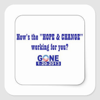 How's the Hope & Change? Square Sticker