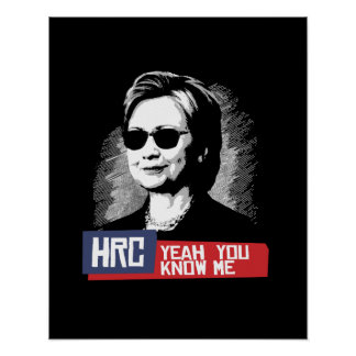 HRC - Yeah You Know Me -- Presidential Election 20 Poster