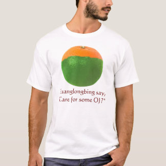 "Huanglongbing say, ""Care for some OJ?"" T-Shirt"