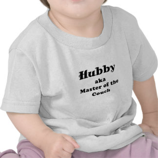 Hubby Master of the Couch Tshirts