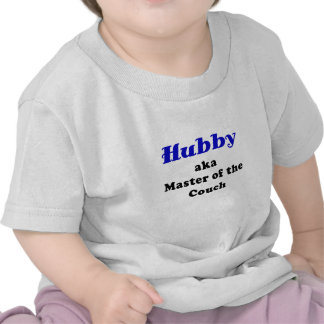 Hubby Master of the Couch Shirt
