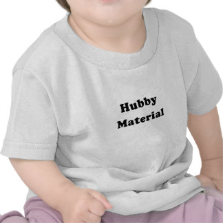 Hubby Material T-shirts