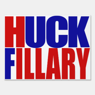 """""""HUCK FILLARY"""" (double-sided) Sign"""