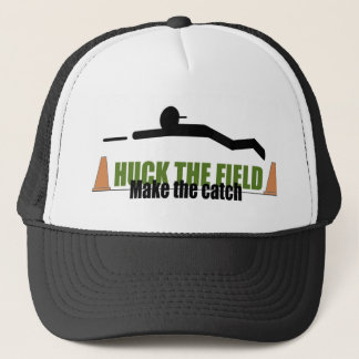 Huck the field, make the catch trucker hat