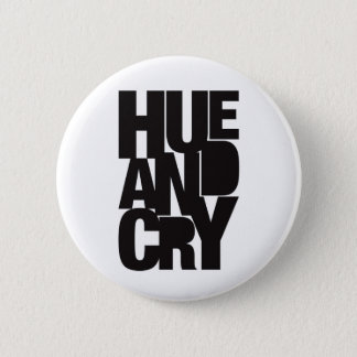 Hue and Cry - Badge 2 Inch Round Button