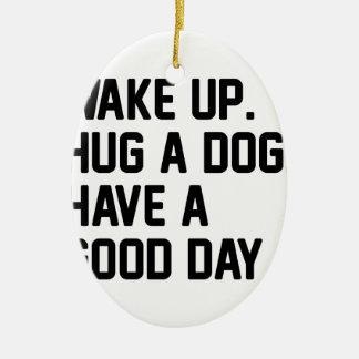 Hug a Dog Ceramic Ornament