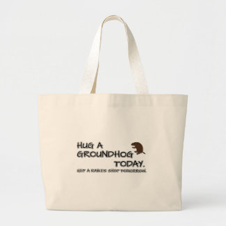 Hug a groundhog today. Get a rabies shot tomorrow. Large Tote Bag