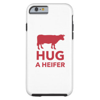 Hug a Heifer Funny Dairy Farm Tough iPhone 6 Case