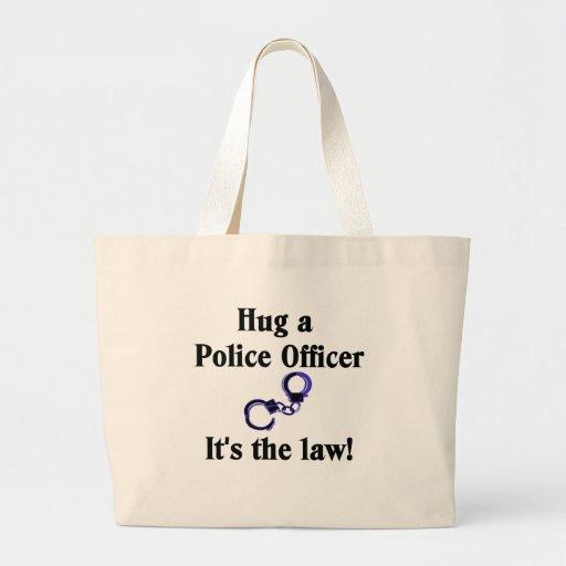 Hug a Police Officer Tote Bag