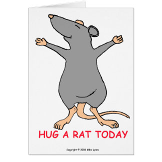 Hug A Rat Today - Greeting Card