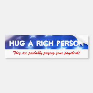 Hug a Rich Person Conservative Bumper Sticker
