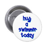 Hug A Swimmer Today Pinback Button