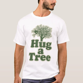 Hug a Tree for Earth Day T-Shirt