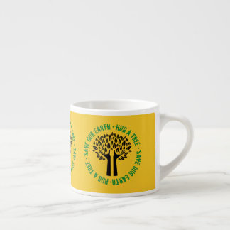 Hug a Tree Save Our Earth Espresso Cup